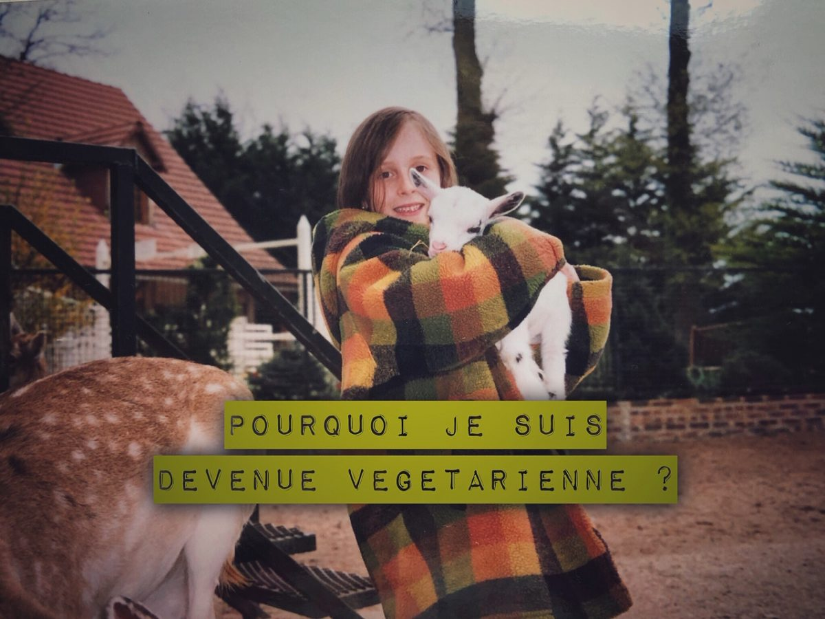 Pourquoi je suis devenue végétarienne ?